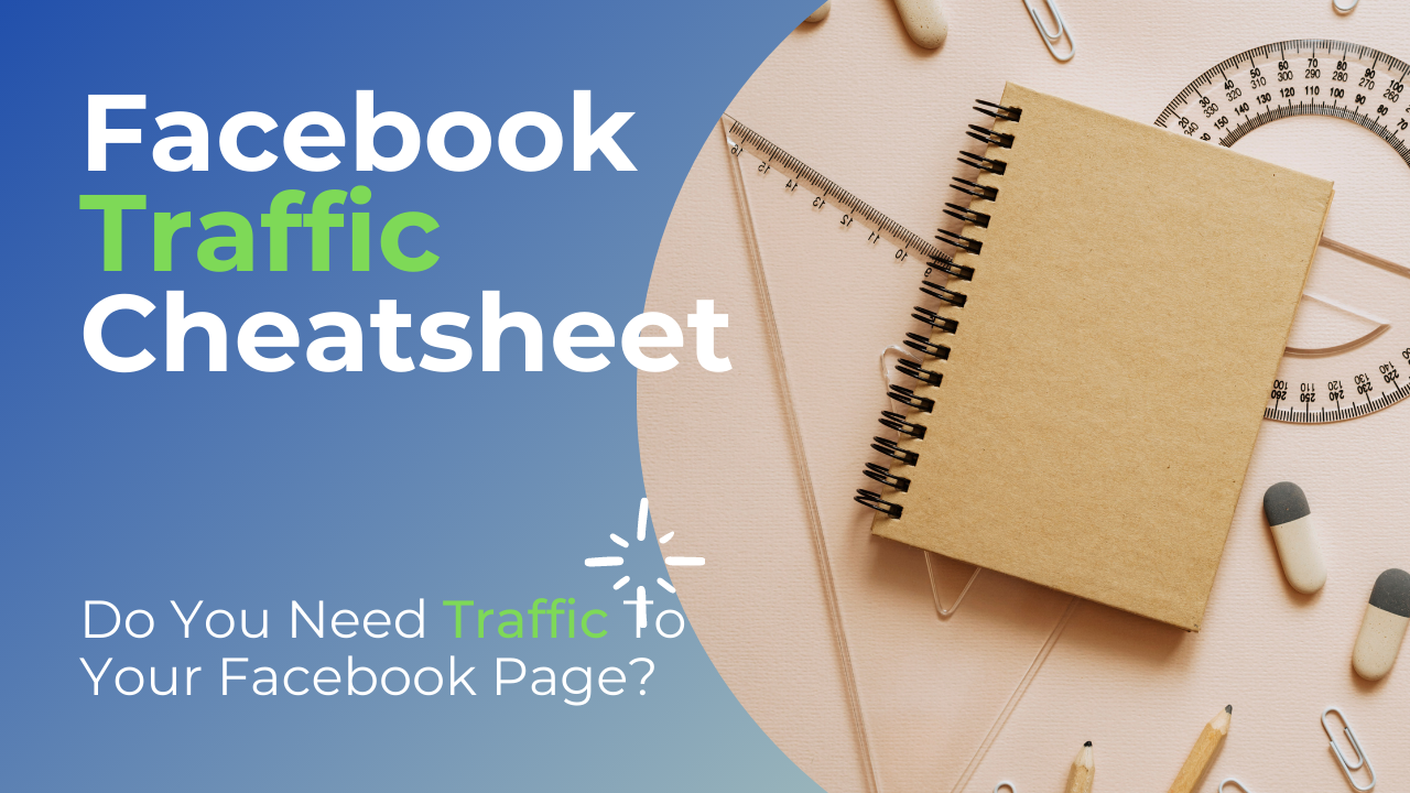 Facebook Traffic Cheatsheet